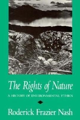 Rights of Nature Rights of Nature Rights of Nature: A History of Environmental Ethics a History of Environmental Ethics a History of Environmental Eth als Taschenbuch