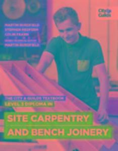 The City & Guilds Textbook: Level 3 Diploma in Site Carpentry & Bench Joinery als Taschenbuch