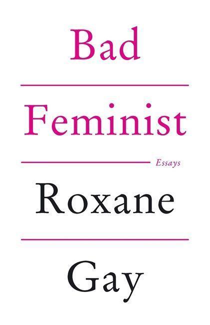 Bad Feminist als Taschenbuch von Roxane Gay