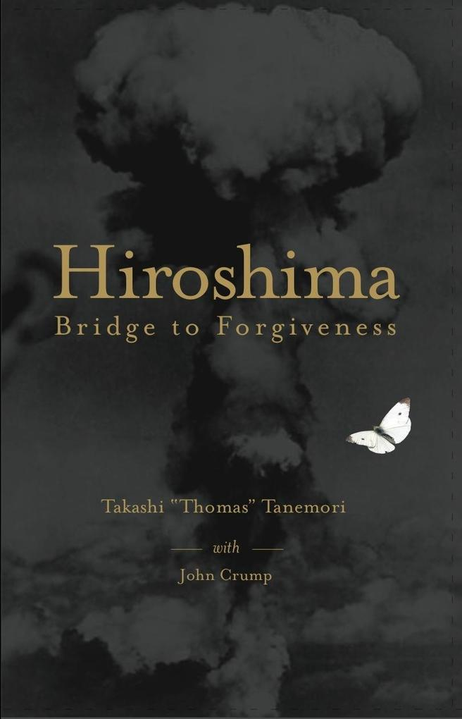 Hiroshima: Bridge to Forgiveness als eBook Down...