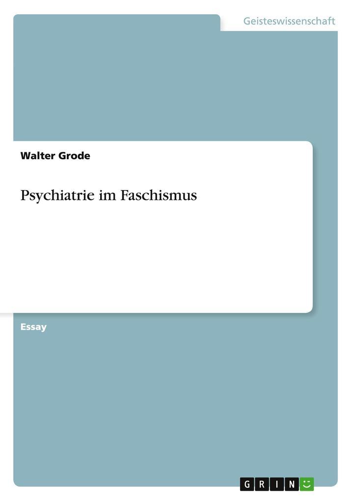 Psychiatrie im Faschismus als Buch von Walter G...