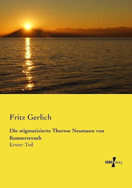 Die stigmatisierte Therese Neumann von Konnersr...