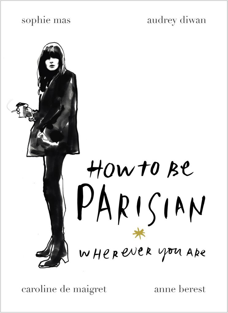How To Be Parisian als eBook Download von Anne ...