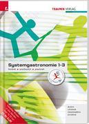 Systemgastronomie 1-3, Konkret - anschaulich - praxisnah
