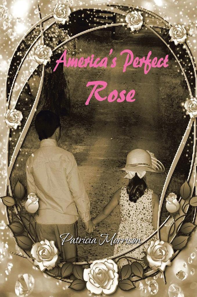 America´s Perfect Rose als eBook Download von P...