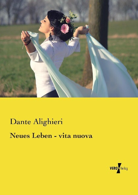 Neues Leben - vita nuova als Buch von Dante Ali...