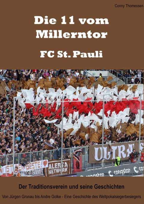 Die 11 vom Millerntor - FC St. Pauli. Der Traditionsverein und seine Geschichten als Buch von Conny Thomessen