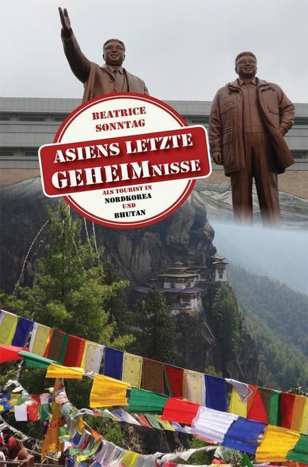 Asiens letzte Geheimnisse als Buch von Beatrice...