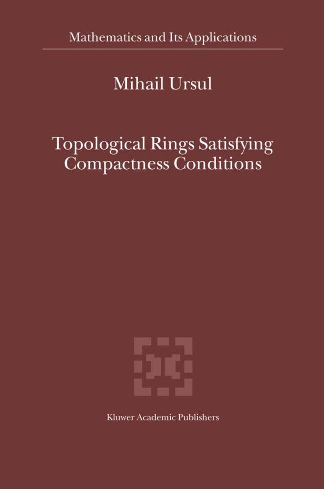 Topological Rings Satisfying Compactness Conditions als Buch