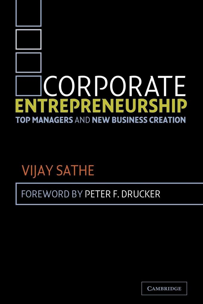 Corporate Entrepreneurship: Top Managers and New Business Creation als Taschenbuch