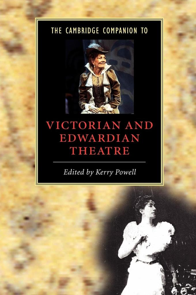 The Cambridge Companion to Victorian and Edwardian Theatre als Buch