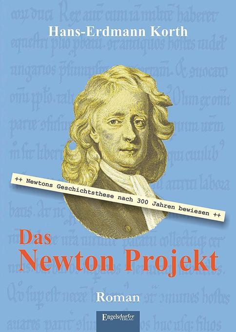 Das Newton Projekt als Buch von Hans-Erdmann Korth
