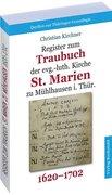 Register zum Traubuch der evg.-luth. Kirche St. Marien zu Mühlhausen i. Thür. 1620-1702