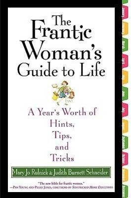The Frantic Woman's Guide to Life: A Year's Worth of Hints, Tips, and Tricks als Taschenbuch