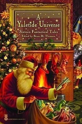 A Yuletide Universe: Sixteen Fantastical Tales als Taschenbuch