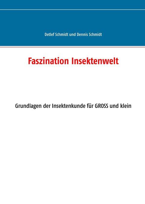 Faszination Insektenwelt als Buch von Detlef G....