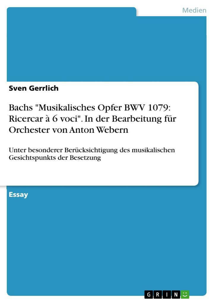 Bachs Musikalisches Opfer BWV 1079: Ricercar à ...