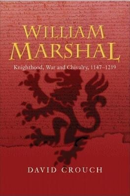 William Marshal: Knighthood, War and Chivalry, 1147-1219 als Buch