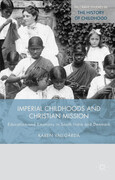 Imperial Childhoods and Christian Mission: Education and Emotions in South India and Denmark