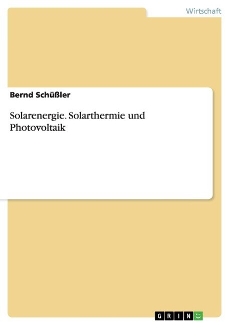 Solarenergie. Solarthermie und Photovoltaik als...