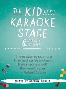 The Kid on Karaoke Stage & Or Stories als eBook...