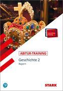 Abitur-Training - Geschichte 2 Bayern + ActiveBook