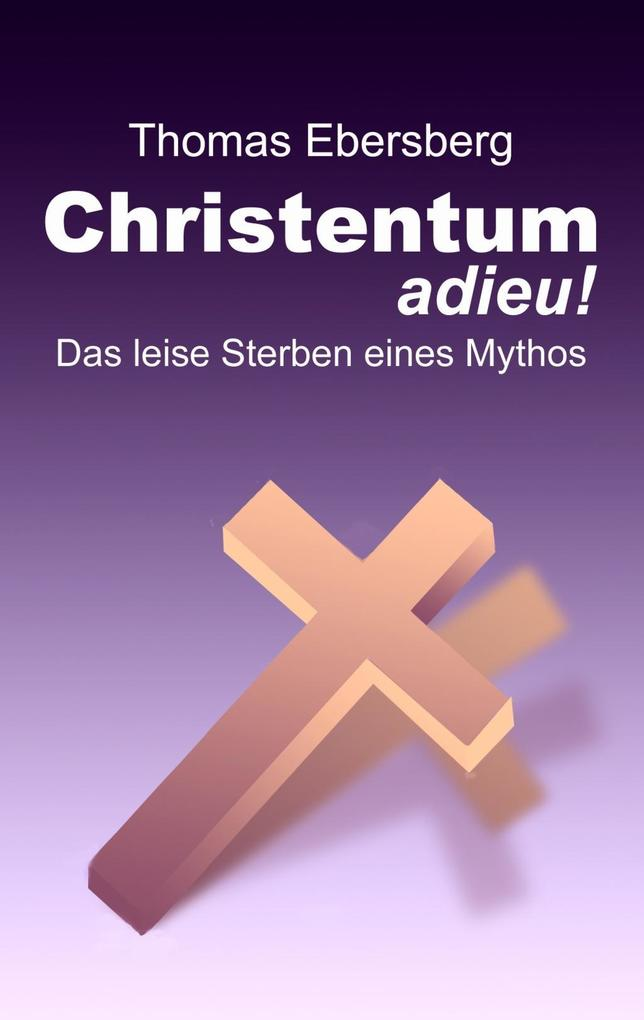 Christentum adieu! als eBook Download von Thoma...