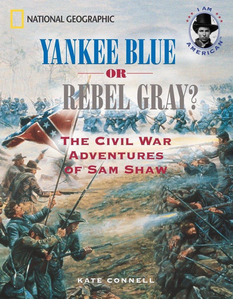 Yankee Blue or Rebel Gray?: The Civil War Adventures of Sam Shaw als Taschenbuch