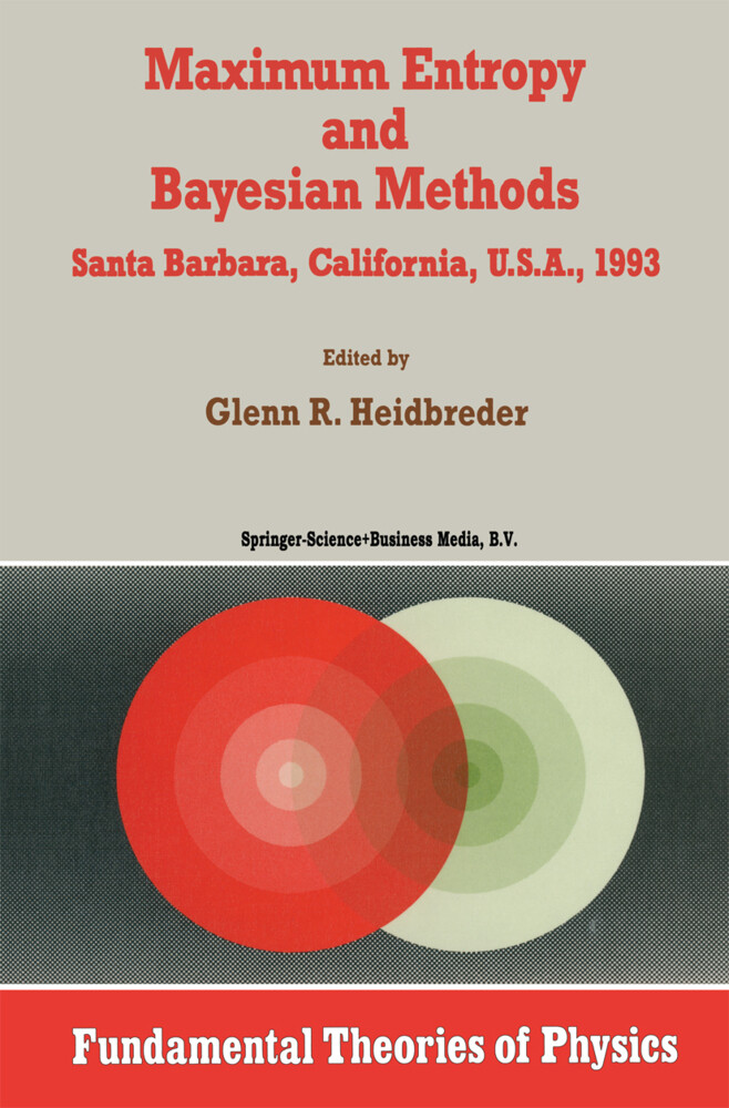 Maximum Entropy and Bayesian Methods Santa Barbara, California, U.S.A., 1993 als Buch