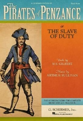 The Pirates of Penzance: Or the Slave of Duty Vocal Score als Taschenbuch