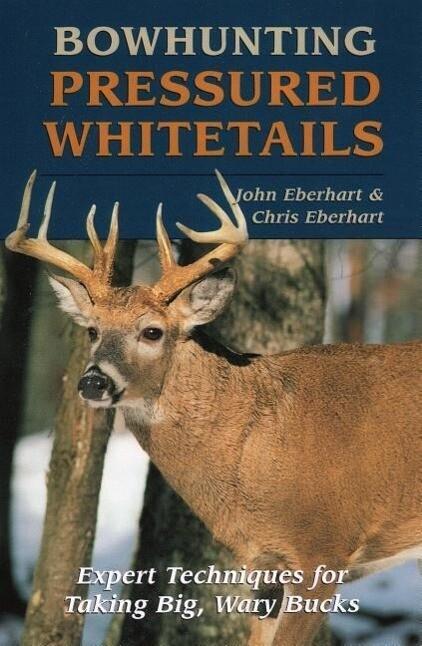 Bowhunting Pressured Whitetails als Taschenbuch