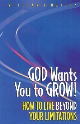 God Wants You to Grow!: How to Live Beyond Your Limitations als Taschenbuch