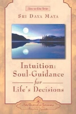 Intuition: Soul-Guidance for Life's Decisions als Taschenbuch