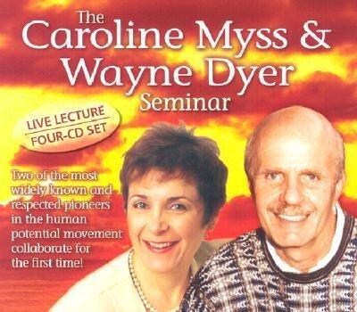 The Caroline Myss & Wayne Dyer Seminar als Hörbuch
