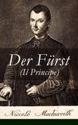 Der Fürst (Il Principe) - Vollständige deutsche Ausgabe