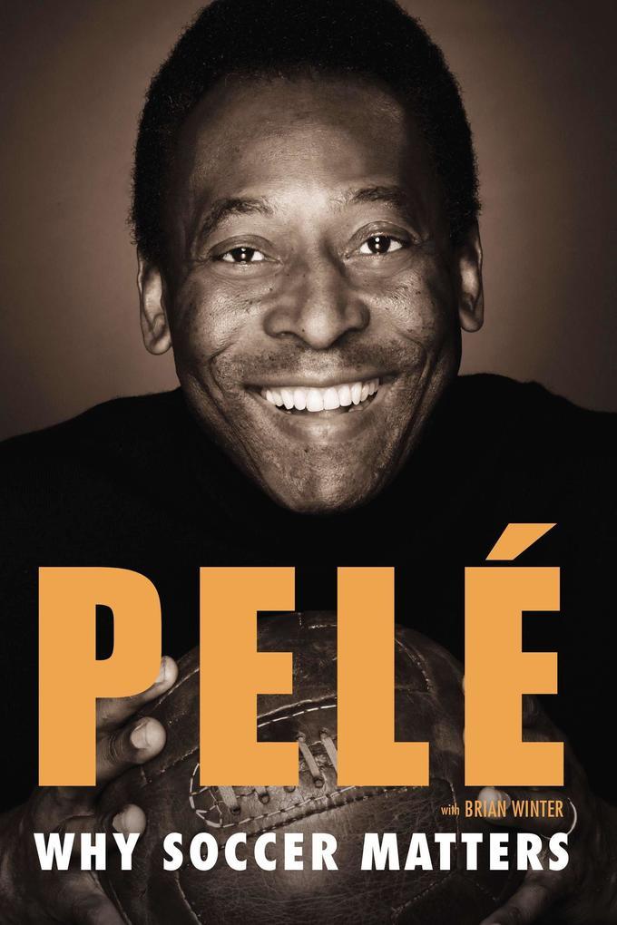 Why Soccer Matters als Buch von Pelé