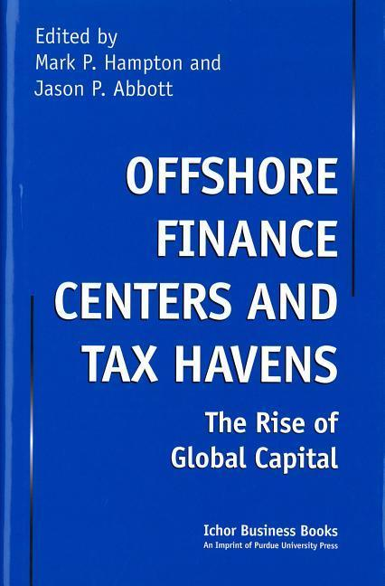 Offshore Finance Centers and Tax Havens: The Rise of Global Capital als Buch