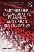 Partnership, Collaborative Planning and Urban Regeneration