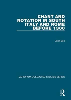Chant and Notation in South Italy and Rome before 1300 als Buch (gebunden)