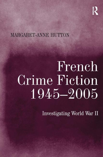 French Crime Fiction, 1945-2005 als Buch (gebunden)