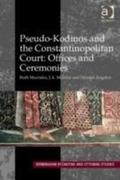 Pseudo-Kodinos and the Constantinopolitan Court: Offices and Ceremonies