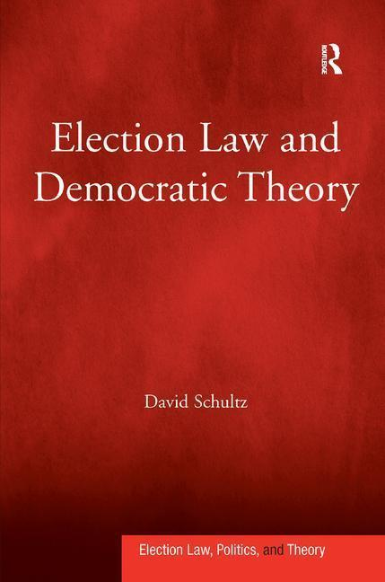 Election Law and Democratic Theory als Buch (gebunden)