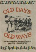 Old Days, Old Ways: An Illustrated Folk History of Ireland