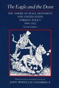 The Eagle and the Dove: The American Peace Movement and United States Foreign Policy, 1900-1922, Second Edition