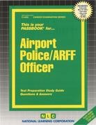 Airport Police/ARFF Officer: Test Preparation Study Guide Questions & Answers