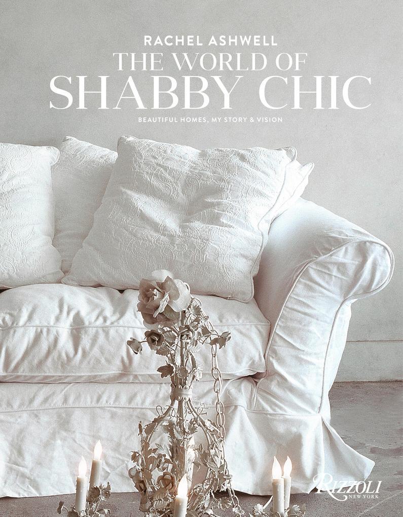 The World of Shabby Chic als Buch von Rachel As...