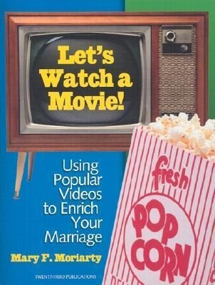 Let's Watch a Movie!: Using Popular Videos to Enrich Your Marriage als Taschenbuch