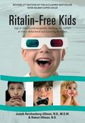 Ritalin-Free Kids: Safe and Effective Homeopathic Medicine for ADHD and Other Behavioral and Learning Problems