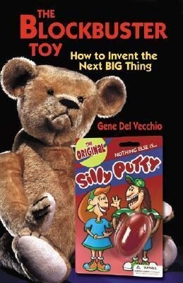 The Blockbuster Toy!: How to Invent the Next Big Thing als Taschenbuch