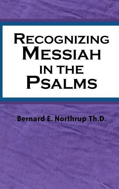 Recognizing Messiah in the Psalms als Buch